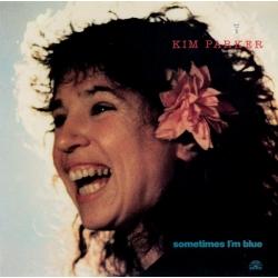 Kim Parker: Sometimes I'm Blue