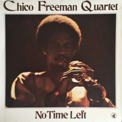 Chico Freeman Quartet: No Time Left