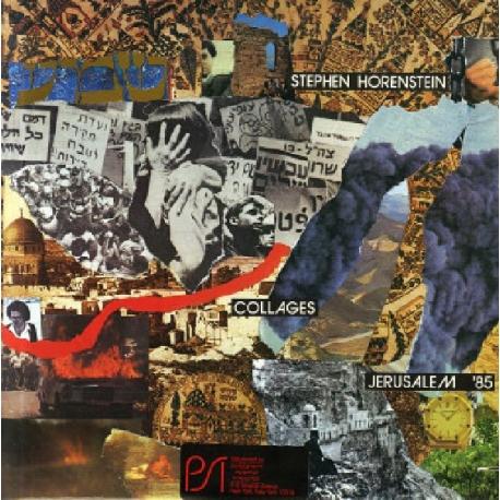 Stephen Horenstein: Collages Jerusalem '85