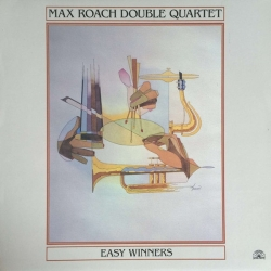 Max Roach Double Quartet: Easy Winners